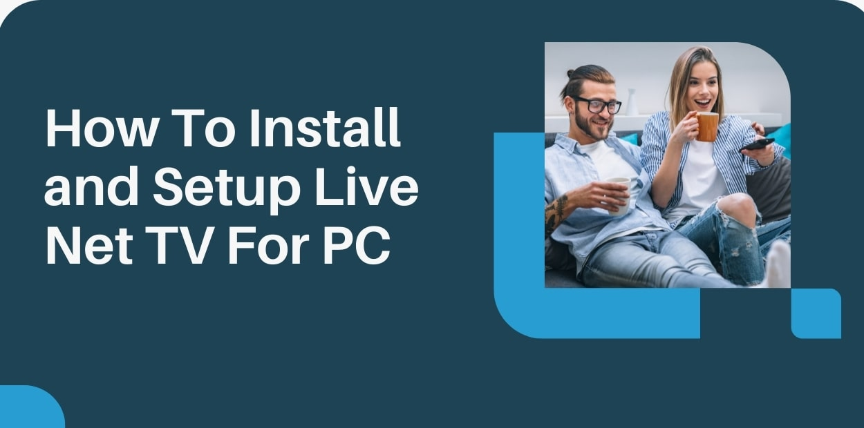 How To Install and Setup Live Net TV For PC